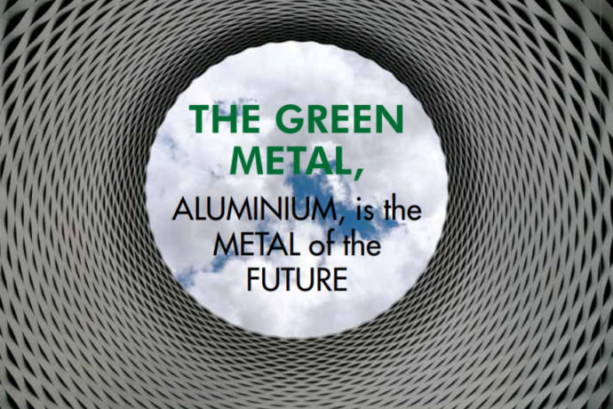 The Green Metal, Aluminium is the Metal of the Future.