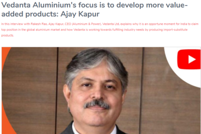 Vedanta Aluminium's focus is to develop more value-added products.